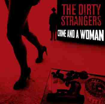 Dirty Strangers - Crime And A Woman