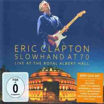 Eric Clapton - Slowhand at 70 Live at the Royal Albert Hall