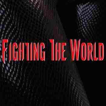 Fighting The World - F.T.W.