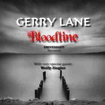 Gerry Lane & Wolfy Ziegler - Bloodline (Driveshaft Revisited)n