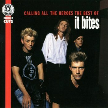 It Bites - Calling All The Heroes-The Best Of It Bites (1995)