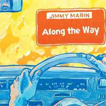 Jimmy Marin • Along The Way