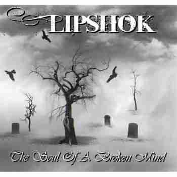 Lipshok - The Soul Of A Broken Mind
