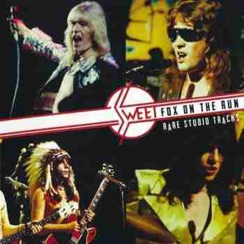 Sweet - Fox On The Run  Rare Studio Tracks (2015)