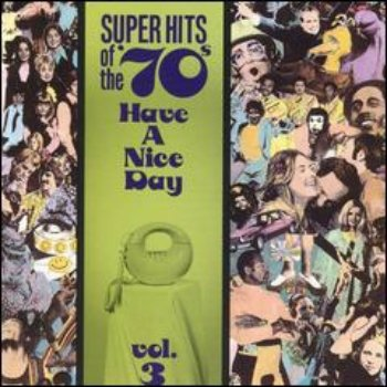 VA - Super Hits Of the '70s - Have A Nice Day (Vol. 03) (1990)