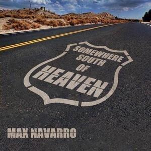 maxnavarro-somewheresouthofheaven-cover2015