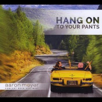 Aaron Meyer - Hang On To Your Pants (2015)7