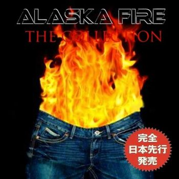 Alaska Fire - The Collection