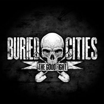 Buried Cities - The Good Fight (2015)
