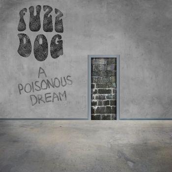 Fuzz Dog - A Poisonous Dream (2015)