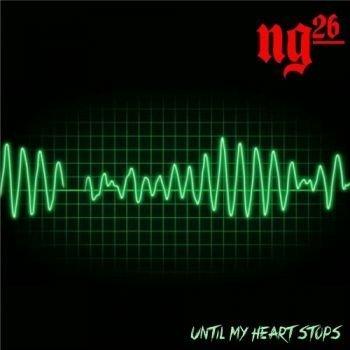 NG26 - Until My Heart Stops (2015)