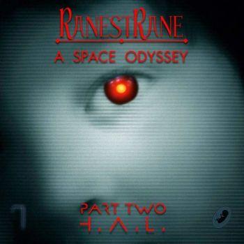 RanestRane - A Space Odyssey. Part Two. H.A.L. (2015)f