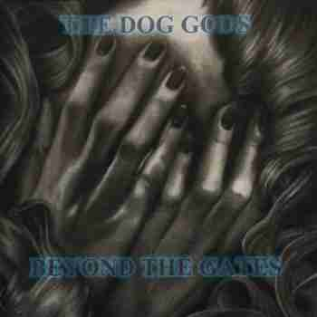 The Dog Gods - Beyond The Gates