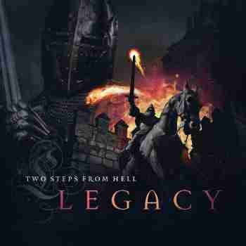 Two Steps From Hell - Legacy
