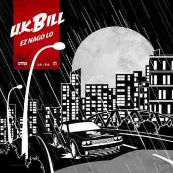 U.K.Bill - Ez Nago Lo (2015)