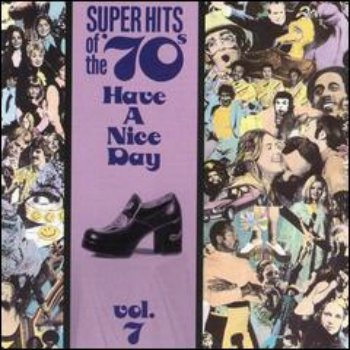 VA - Super Hits Of The '70s - Have A Nice Day (Vol. 07) (1990)