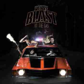 Worry Blast - Hit The Gas 2016