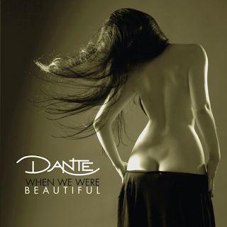 Dante - When We Were Beautiful 2016