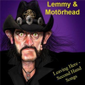 Lemmy & Motorhead - Leaving Here - Second Hand Songs (2016) (Bootleg)