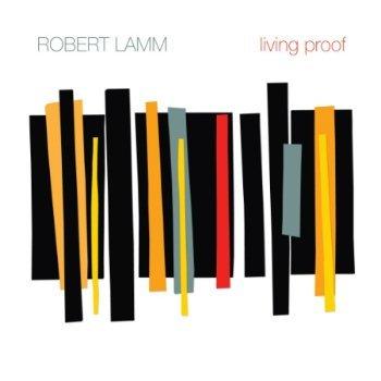 Robert Lamm - Living Proof (2012)