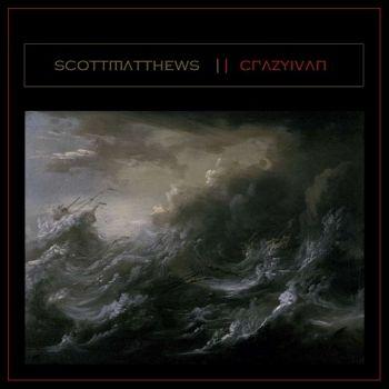 Scott Matthews - Crazy Ivan (2015)