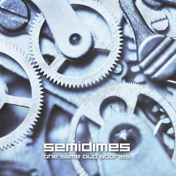 Semidimes - The Same Old Stories (2016)