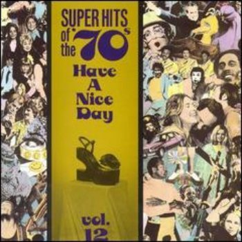 VA - Super Hits Of The '70s - Have A Nice Day (Vol. 12) (1990)