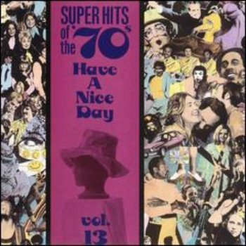 VA - Super Hits Of The '70s - Have A Nice Day (Vol. 13) (1990)