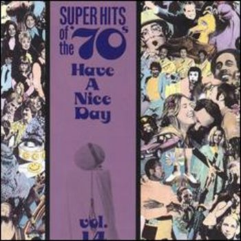 VA - Super Hits Of The '70s - Have A Nice Day (Vol. 14) (1990)