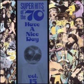 VA - Super Hits Of The '70s - Have A Nice Day (Vol. 15)