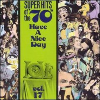 VA - Super Hits Of The '70s - Have A Nice Day (Vol. 17) (1990)