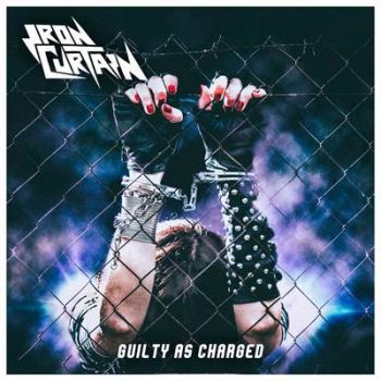Cover IRON CURTAIN_Guilty as Charged