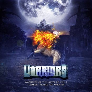 Warriors Of The Metal - BR Vol. 1 - Green Flame of Wrath (2014) - FRONT