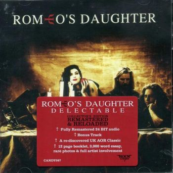 ROMEO'S DAUGHTER – Delectable [Rock Candy Remastered +1 bonus] 2011