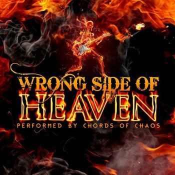 Chords Of Chaos Wrong Side Of Heaven 2017