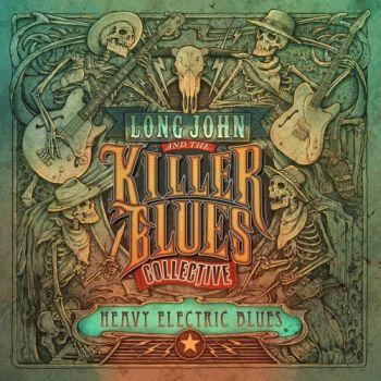 long john & the killer blues collective – heavy electric blues (2017)