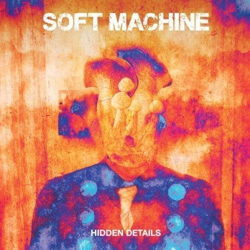 Soft Machine – Hidden Details (2018) | Melodic Rock AOR
