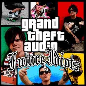 future idiots grand theft audio large prf 1281212720 Future Idiots   Grand Theft Audio II (2011)