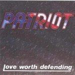 Patriot+++Love+Worth+Defending