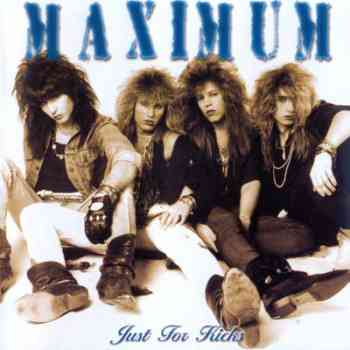 maximum Maximum   Just For Kicks (1989)