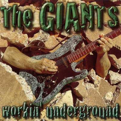 1998 Workin Underground The Giants   Workin Underground 1998