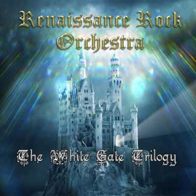 7e91 The Renaissance Rock Orchestra   The White Gate Trilogy 2014