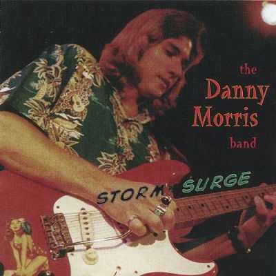Storm Surge The Danny Morris Band   Storm Surge 1997