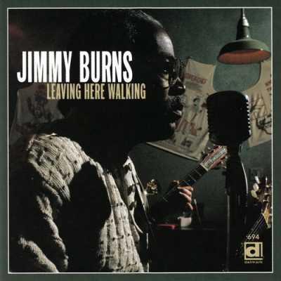 1996 Leaving Here Walking Jimmy Burns   Leaving Here Walking 1996