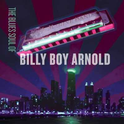 2014 front2 Billy Boy Arnold   The Blues Soul Of Billy Boy Arnold 2014