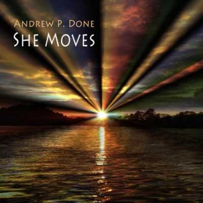 She Moves Andrew P. Done   She Moves 2014