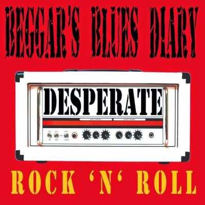e3623e916f94b639f540f91ed7692c23d3fa68a7 Beggars Blues Diary   Desperate rock nroll 2014