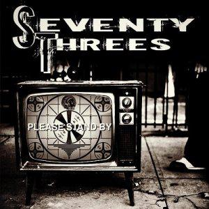 1270580 Seventy Threes   Please Stand By 2014
