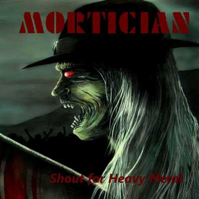 1270590 Mortician   Shout For Heavy Metal 2014