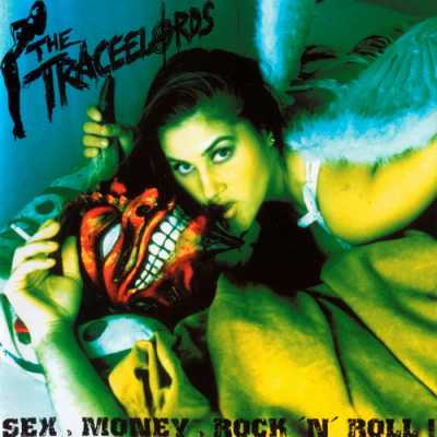 2001 Sex Money Rock N Roll The Traceelords   Sex, Money, Rock N Roll! 2001